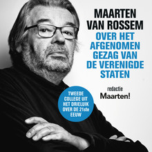 Maarten van Rossem Maarten van Rossem over het afgenomen gezag van de Verenigde Staten