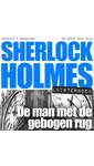Arthur Conan Doyle Sherlock Holmes - De man met de gebogen rug