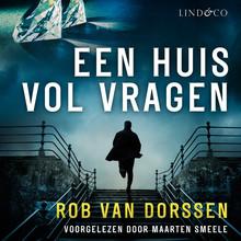 Rob van Dorssen Een huis vol vragen