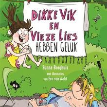Sunna Borghuis Dikke Vik en vieze Lies hebben geluk