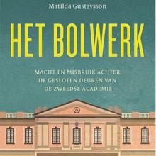 Matilda Gustavsson Het bolwerk - Macht en misbruik achter de gesloten deuren van de Zweedse Academie
