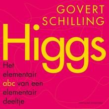 Govert Schilling Higgs - een elementair abc over een elementair deeltje