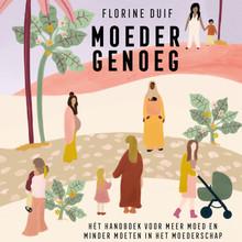 Florine Duif Moeder genoeg - Voorgelezen door Florine Duif