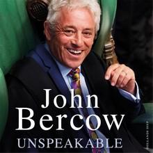 John Bercow Unspeakable - Speaker van het Lagerhuis over de Britse politiek en de brexit