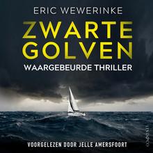 Eric Wewerinke Zwarte golven - Waargebeurde thriller