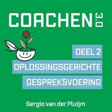 Sergio van der Pluijm Coachen 3.0 - Deel 2: Oplossingsgerichte gespreksvoering