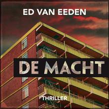 Ed van Eeden De macht - Voorgelezen door Kim Pieters