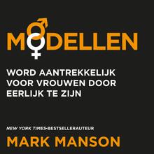 Mark Manson Modellen - Word aantrekkelijk voor vrouwen door eerlijk te zijn