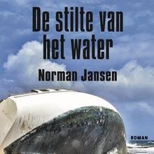 Norman Jansen De stilte van het water - Aangrijpende roman over een slachtoffer van mensenhandel