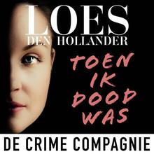 Loes den Hollander Toen ik dood was - Voorgelezen door Jolanda van den Berg