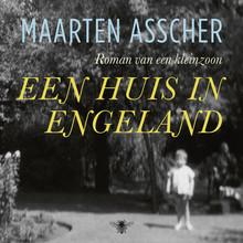 Maarten Asscher Een huis in Engeland - Roman van een kleinzoon