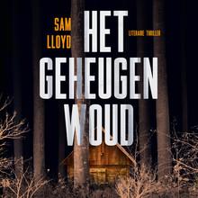 Sam Lloyd Het geheugenwoud - Voorgelezen door Huub Dikstaal