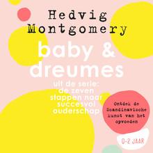 Hedvig Montgomery Baby & Dreumes - Ontdek de Scandinavische kunst van het opvoeden Voorgelezen door Gaby Milder