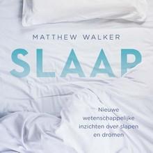 Matthew Walker Slaap - Nieuwe wetenschappelijke inzichten over slapen en dromen