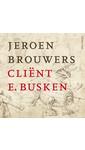 Meer info over Jeroen Brouwers Cliënt E. Busken bij Luisterrijk.nl