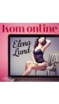 Meer info over Elena Lund Kom online - erotisch verhaal bij Luisterrijk.nl