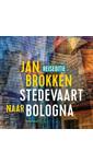 Meer info over Jan Brokken Bologna: de stad van Morandi bij Luisterrijk.nl