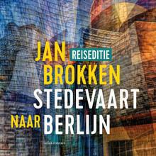 Jan Brokken Berlijn: honderden, duizenden kilometers geschiedenis - Een verhaal uit Stedevaart
