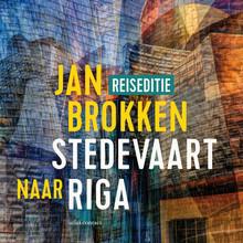 Jan Brokken Riga: het kasteel van het licht - Een verhaal uit Stedevaart