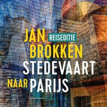 Jan Brokken Parijs: Parade van Erik Satie - Een verhaal uit Stedevaart