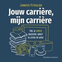 Jennifer Petriglieri Jouw carrière, mijn carrière - Hoe je samen succesvol wordt in leven en werk