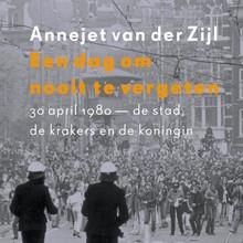 Annejet van der Zijl Een dag om nooit te vergeten
