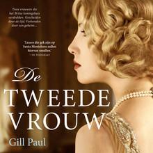 Gill Paul De tweede vrouw - Twee vrouwen die het Britse koningshuis verdeelden. Gescheiden door de tijd. Verbonden door een geheim...