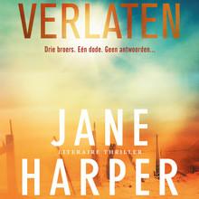 Jane Harper Verlaten - Drie broers. Eén dode. Geen antwoorden...