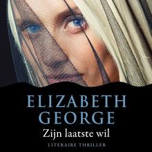 Elizabeth George Zijn laatste wil - Een Inspecteur Lynley-mysterie