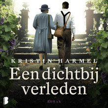 Kristin Harmel Een dichtbij verleden - Een indrukwekkende roman over keuzes, moed en opoffering in het Frankrijk van de Tweede Wereldoorlog