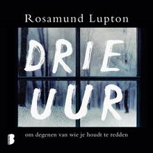 Rosamund Lupton Drie uur - om degenen van wie je houdt te redden