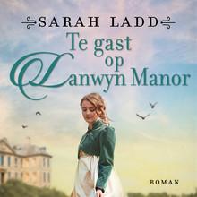 Sarah Ladd Te gast op Lanwyn Manor