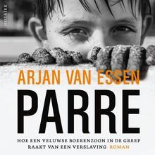 Arjan van Essen Parre - Hoe een Veluwse boerenzoon in de greep raakt van een verslaving