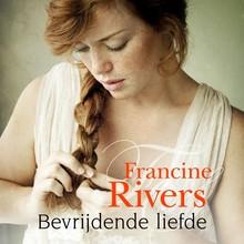 Francine Rivers Bevrijdende liefde