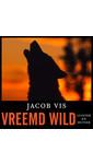 Meer info over Jacob Vis Vreemd wild bij Luisterrijk.nl