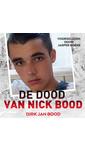 Meer info over Dirk Jan Bood De dood van Nick Bood bij Luisterrijk.nl