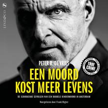 Peter R. de Vries Een moord kost meer levens