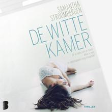 Samantha Stroombergen De witte kamer - Als Léon en Hanna op het spoor komen van een geraffineerde marteltechniek, dreigt er nog een slachtoffer te vallen