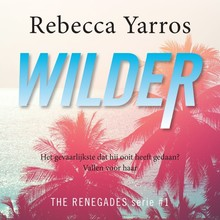 Rebecca Yarros Wilder - The Renegades - deel 1