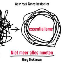 Greg McKeown Essentialisme - Niet meer alles moeten