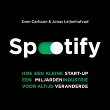 Jonas Leijonhufvud Spotify - Hoe een kleine start-up een miljardenindustrie voor altijd veranderde