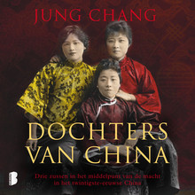Jung Chang Dochters van China - Drie zussen in het middelpunt van de macht in het twintigste-eeuwse China