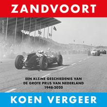 Koen Vergeer Zandvoort - Een kleine geschiedenis van de Grote Prijs van Nederland 1948-2020