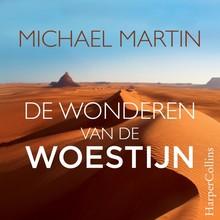Michael Martin De wonderen van de woestijn - Hoe zand in de woestijn komt en waarom duinen zingen