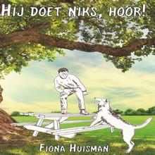 Fiona Huisman Hij doet niks, hoor!