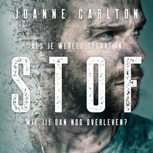 Joanne Carlton Stof - Als je wereld opgaat in stof, wil jij dan nog overleven?
