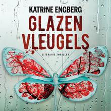 Katrine Engberg Glazen vleugels - Voorgelezen door Willemijn de Vries