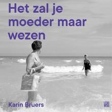 Karin Bruers Het zal je moeder maar wezen