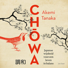 Akemi Tanaka Chowa - Japanse wijsheid voor een leven in balans