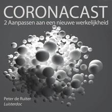 Peter de Ruiter Coronacast 2 - Aanpassen aan een nieuwe werkelijkheid
